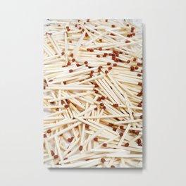 Matches Metal Print