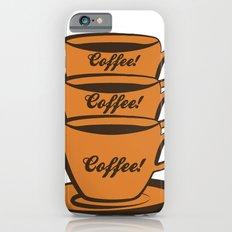 Coffee! Coffee! Coffee! Slim Case iPhone 6s
