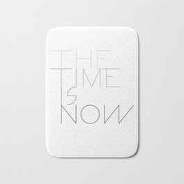 The time is now Bath Mat