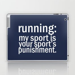 My Sport Is Your Sports Punishment. Laptop & iPad Skin