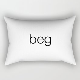 """beg"" in black letters on a white background. Rectangular Pillow"