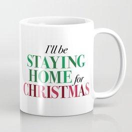 I'll be staying home for christmas Coffee Mug