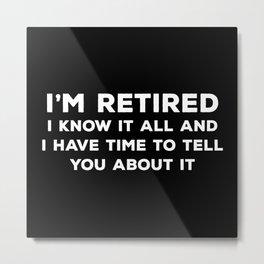 I'm Retired Metal Print