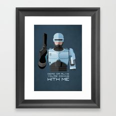 Dead or alive, you're coming with me (RoboCop) Framed Art Print