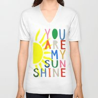 you are my sunshine V-neck T-shirts featuring You Are My Sunshine by Black Neon