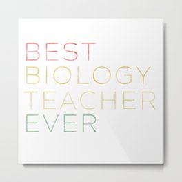 Funny Biology Biologist Meme Quote Teacher Gift Metal Print