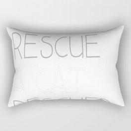 I Didnt Rescue A Cat Rectangular Pillow