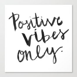 Positive Vibes Only Canvas Print
