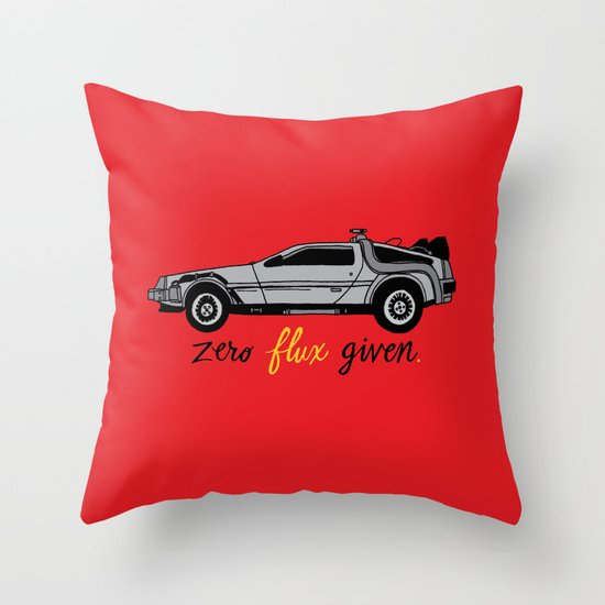 Zero Flux Given. Throw Pillow