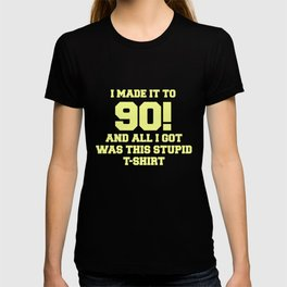 I Made It To 90! Gift Item T-shirt