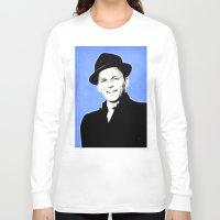 frank sinatra Long Sleeve T-shirts featuring Frank Sinatra - My Way - Pop Art by William Cuccio aka WCSmack