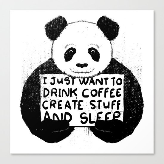 I Just Want To Drink Coffee, Create Stuff and Sleep Canvas Print