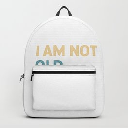 i am not old i am classic Backpack