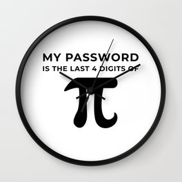 My password is the last 4 digits of PI Wall Clock