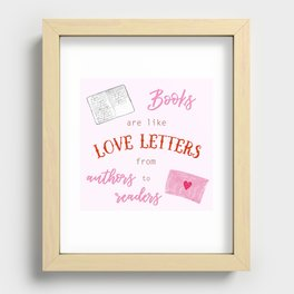 Books are like Love Letters Recessed Framed Print