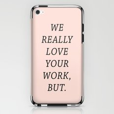 WE LOVE YOUR WORK iPhone & iPod Skin