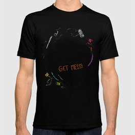 Miss Frizzles mantra ...take chances make mistakes get messy T-shirt