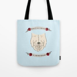 Beauty is in the eye of the bee holder Tote Bag
