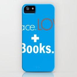 Peace. Love. + Books in Blue iPhone Case