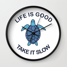 Life Is Good Take It Slow Wall Clock