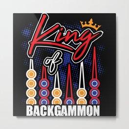 Backgammon Backgammon Game Backgammon King Metal Print