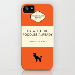 Oy with the poodles already iPhone Case