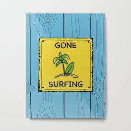 Gone Surfing Metal Print