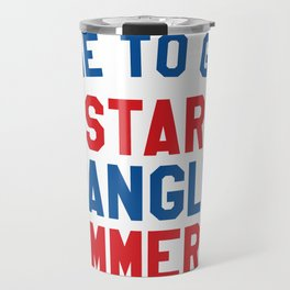 Time to Get Star Spangled Hammered - 4th of July Travel Mug