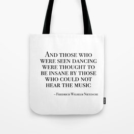 Those who were seen dancing Tote Bag