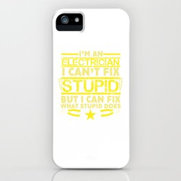 Im An Electrician I Cant Fix Stupid iPhone Case
