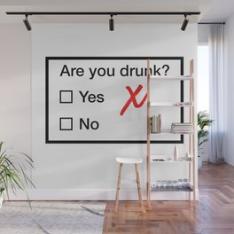 Are You Drunk Wall Mural
