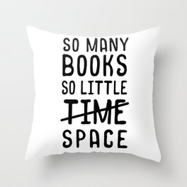 So many books, so little time // space Throw Pillow