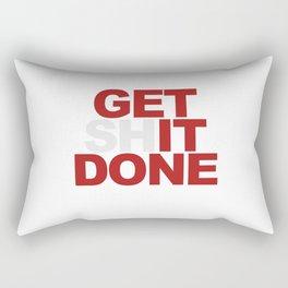 Get /sh/it done.  Rectangular Pillow