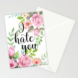 I hate you Stationery Cards