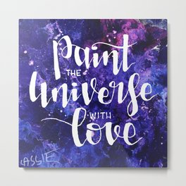 Paint the Universe with Love Metal Print