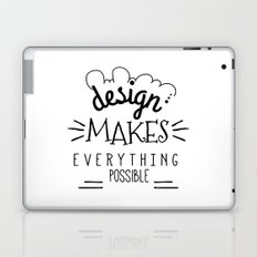 Design Makes Everything Possible Laptop & iPad Skin