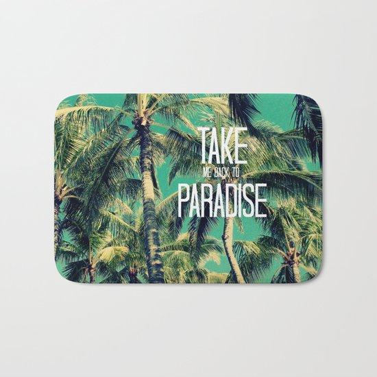 TAKE ME BACK TO PARADISE II  Bath Mat