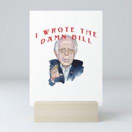 I wrote the damn bill Bernie Sanders Mini Art Print