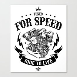 Tuned for speed Ride to live motorcycles Canvas Print