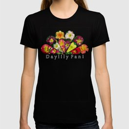 Daylily Fan! T-shirt