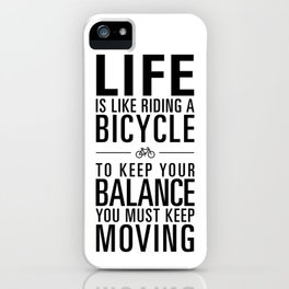Life is like riding a bicycle. White Background. iPhone Case