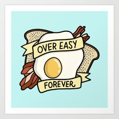 Over Easy Forever Art Print