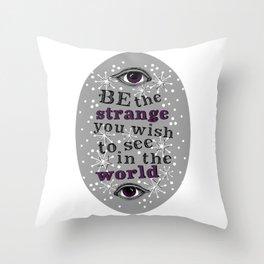 Be The Strange Throw Pillow
