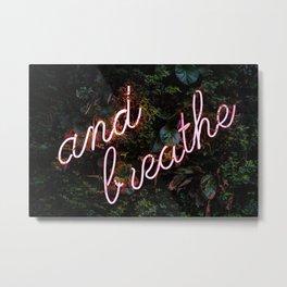 And Breathe Metal Print
