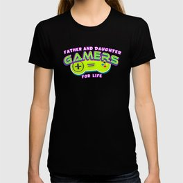 Father and Daughter Gamers For Life T-shirt