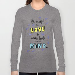 Be Swift to Love Long Sleeve T-shirt
