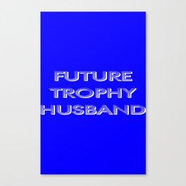 Future trophy husband Canvas Print