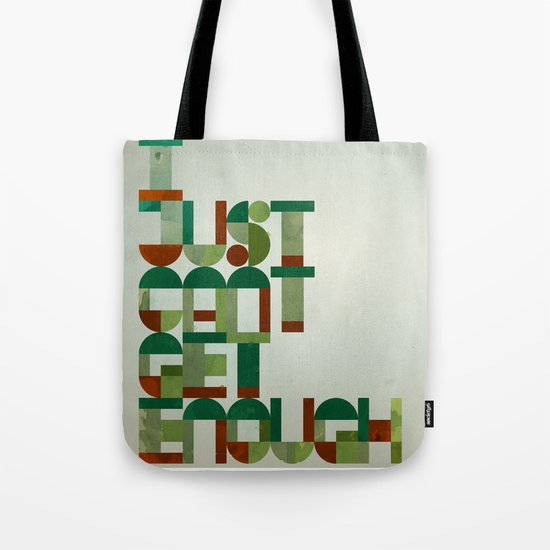 I Just Cant Get Enough Tote Bag
