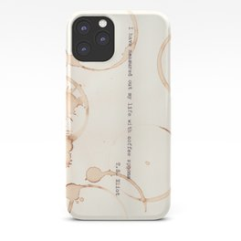I have measured out my life with coffee spoons iPhone Case