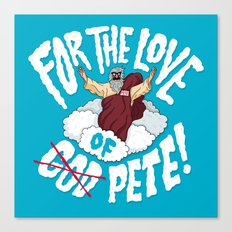 For The Love of Pete Canvas Print